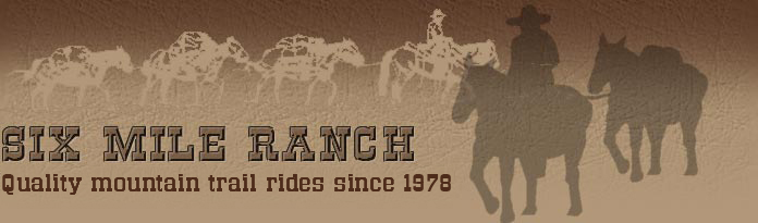 Six Mile Ranch: Trail riding and ranching experiences